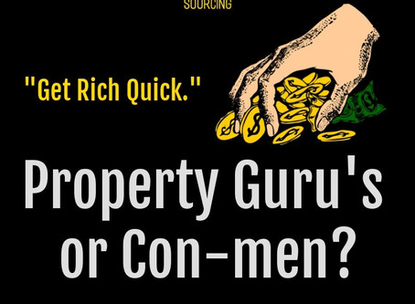 Get Rich Quick! Property Guru's or Con-men?