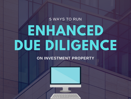 5 Ways to Run Enhanced Due Diligence on Investment Property.