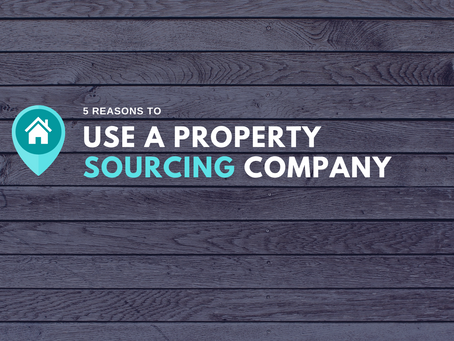 5 Reasons Why You Should Use a Property Sourcing Company.