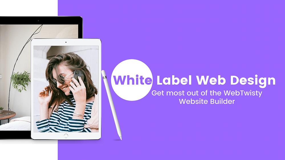 choose WebTwisty for your white label web design