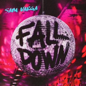 """SAM VARGA'S NEW SINGLE """"FALL DOWN"""" GOES VIRAL ON TIKTOK"""