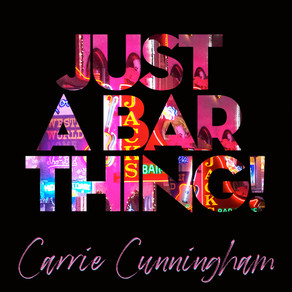 """CARRIE CUNNINGHAM RELEASES NEW SINGLE """"JUST A BAR THING"""""""