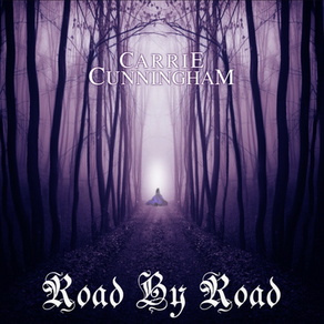 """CARRIE CUNNINGHAM RELEASES """"ROAD BY ROAD"""""""