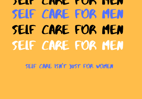 Self Care For Men: Self Care Isn't Just For Women