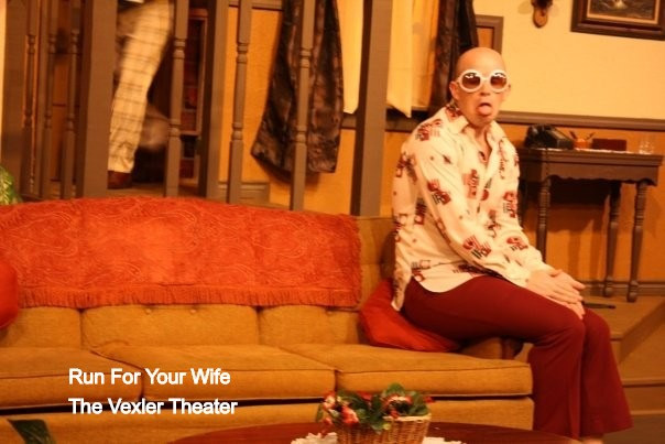Run For Your Wife at The Vexler Theater