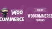 7 Best WooCommerce WordPress plugins