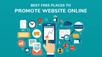 Best Free Places to Promote Your  Website Online