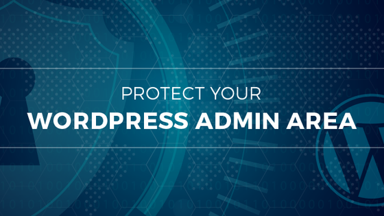 Handy Tips To Protect Your WordPress Admin Area