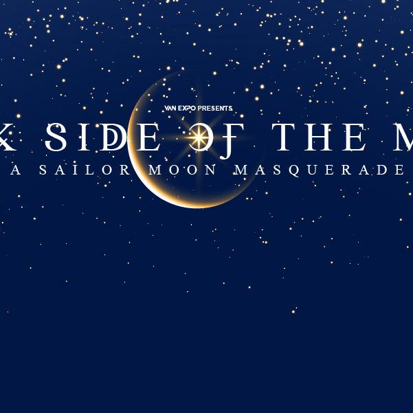 POSTPONED: Dark Side Of The Moon - Sailor Moon Masquerade Ball
