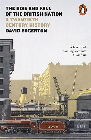 The Rise and Fall of the British Nation: A Twentieth Century History