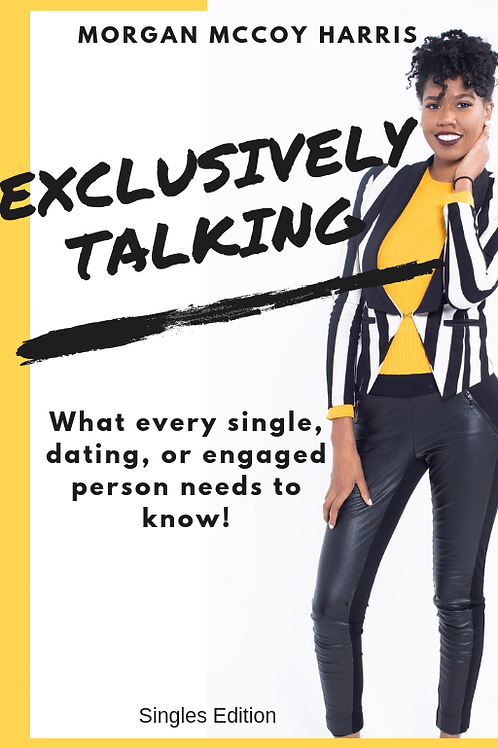 Exclusively Talking: What Every Single, Dating, or Engaged Person Needs to Know
