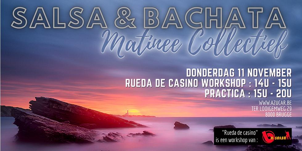 Salsa&Bachata Matinée Collectief + workshop Rueda de Casino