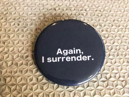 Again, I Surrender.