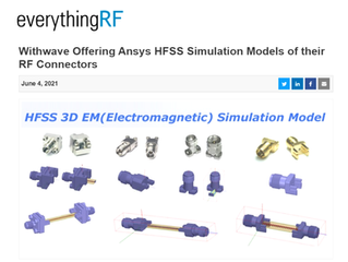 Withwave Offering Ansys HFSS Simulation Models of their RF Connectors_Everything RF