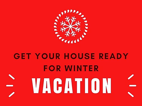 How To Get Your Home Ready for Winter Vacation