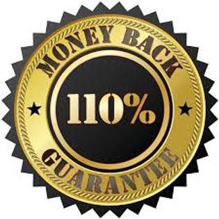 Money back 110% guarantee