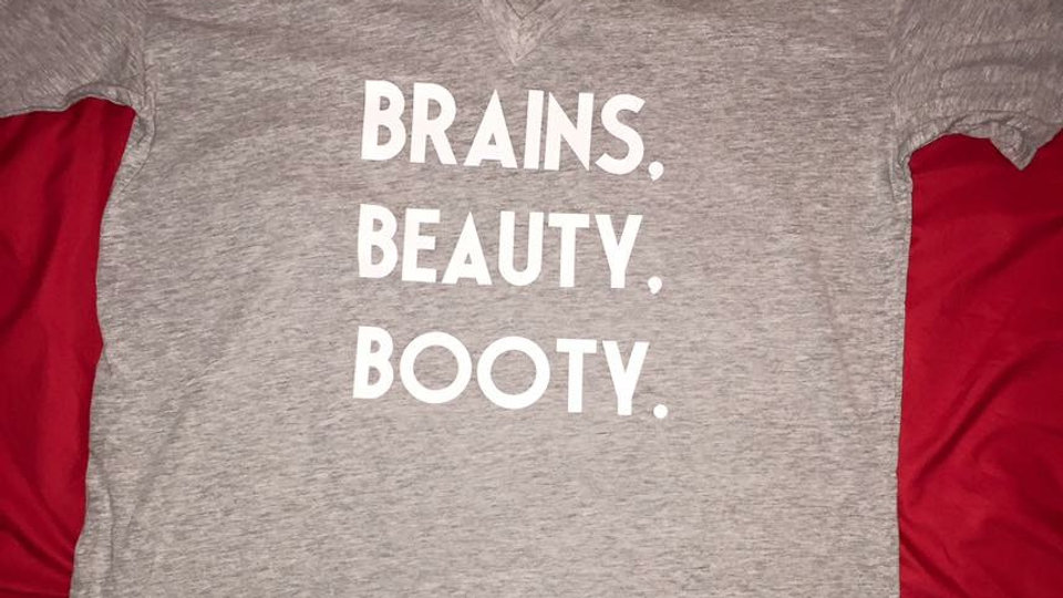 "TRIPLE ""B""~BRAINS. BEAUTY. BOOTY. T SHIRT"