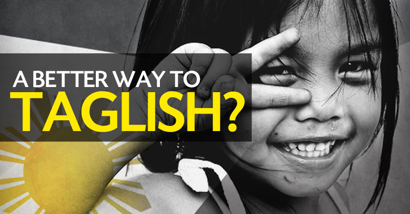 Tagalog, English, Taglish, Philippines Languages, a better way to taglish. land der 7000 Inseln. Blog post pascallaube.com