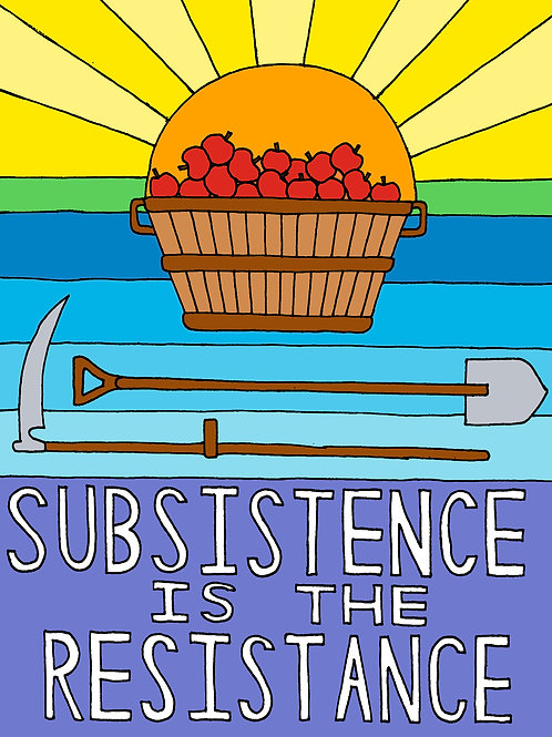 Subsistence is the Resistance, Art Print