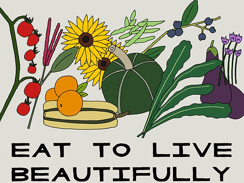 Eat to Live Beautifully, Art Print