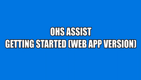 Getting Started with the OHS Assist Web App