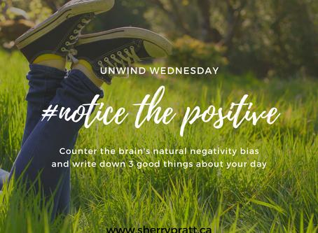 #notice the positive (Unwind Wednesday)