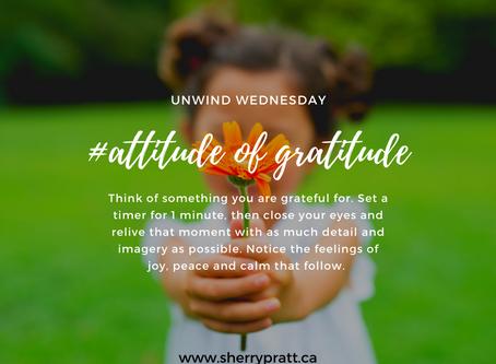 #attitude of gratitude (Unwind Wednesday)