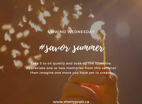 #savor summer (Unwind Wednesday)