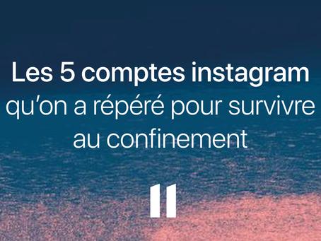5 comptes Instagram à suivre pour survivre au confinement !