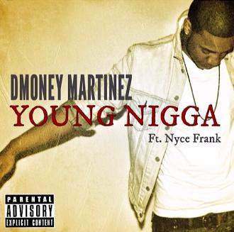 "Dmoney Martinez Street Record ""Young Nigga"""