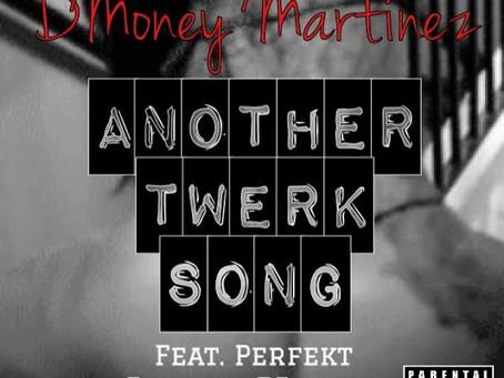 Dmoney Martinez - Another Twerk Song - Ft. Perfekt (Cover)
