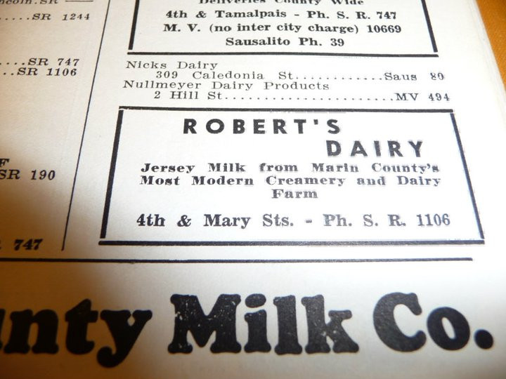 "Roberts Dairy ad from the Marin County Directory in 1939.  ""Jersey Milk from Marin County's Most Modern Creamery and Dairy Farm, 4th & Mary Sts. - Ph. S. R. 1106"".5"