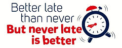 Better_late_than.jpg