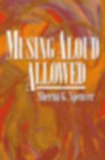 Musing Aloud Allowed by Sherna G. Spencer