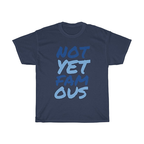 Classic Not Yet Famous Tee