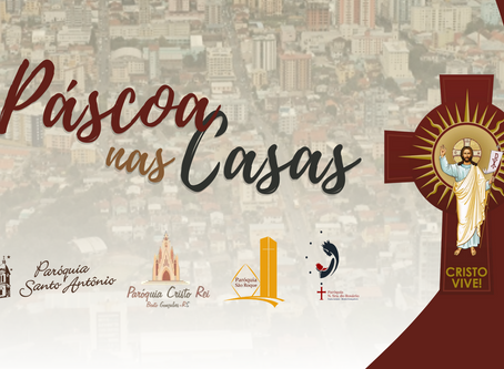 Paróquias de Bento Gonçalves propõem celebrações da Páscoa nas Casas