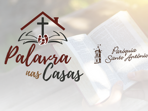 Palavra nas Casas: confira os materiais produzidos pela Paróquia Santo Antônio para o Mês da Bíblia