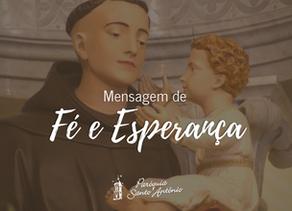 Mensagem de Fé e Esperança também pode ser conferida no YouTube e site da Paróquia Santo Antônio