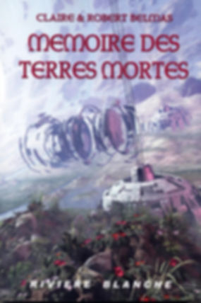 """Couverture de notre roman """"Mémoire des Terres Mortes""""."""
