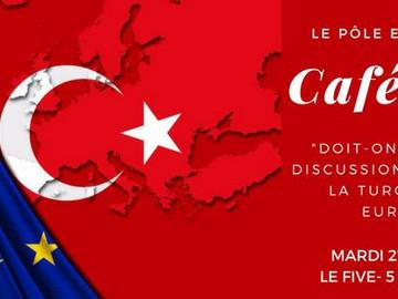 Café-Débat: L'Union européenne et la Turquie