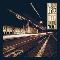 Special EFX - Deep As The Night
