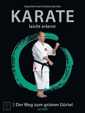 Karate leicht erlernt; Karate; leicht; erlernt; galabuch; DVD; Weg zum grünen Gürtel; grüner Gürtel; Jörg Kohl; Andreas Gericke;