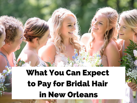 How Much Does Bridal Hair Cost in New Orleans?