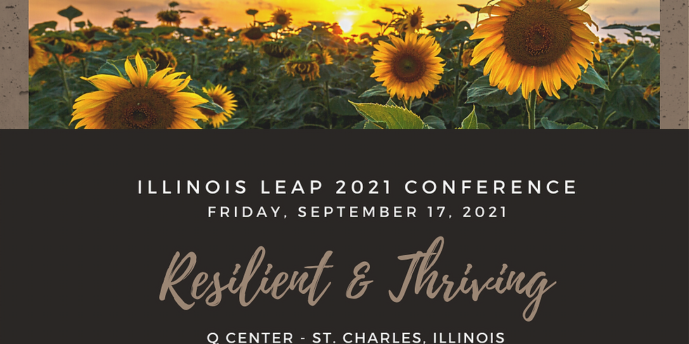 Illinois LEAP 2021 Conference  Resilient and Thriving