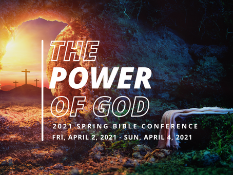 Registration Open for 2021 Spring Bible Conference