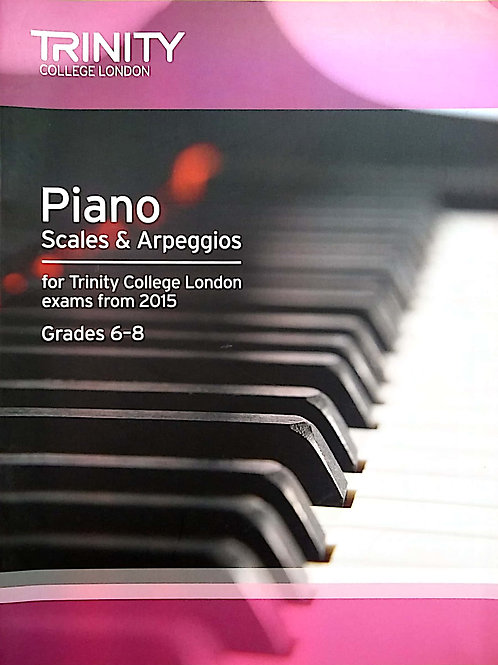 Piano Scales and Arpeggios (Grade 6-8) Trinity