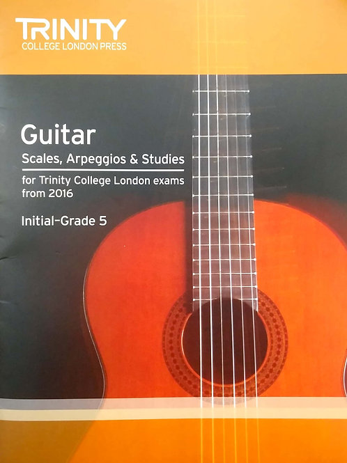 Guitar Scales, Arpeggios and Studies (Initial - Grade 5) Trinity
