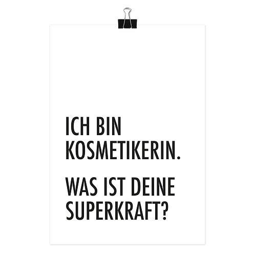 """Poster """"Ich bin Kosmetikerin. Was ist Deine Superkraft?"""""""