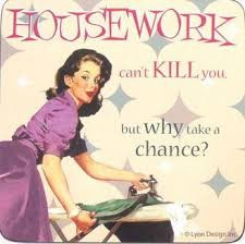 House Work Can't Kill You