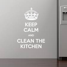 Keep Calm and Clean the Kitchen